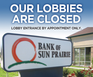 Bank Sun Prairie Cottage Grove Lobbies Closed Appointments Available Outdoor Sign